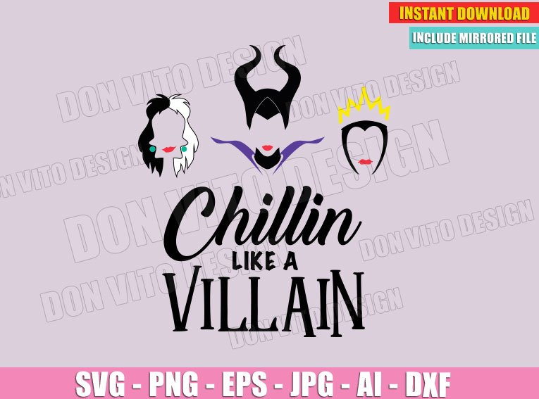 Chillin Like A Villain - Disney Bad Girls (SVG dxf png) Cut Files Image Vector Clipart - Don Vito Design Store