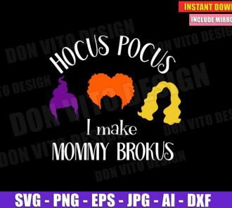 Hocus Pocus I make mommy Brokus (SVG dxf png) cut files image vector clipart - DonVitoDesign Store