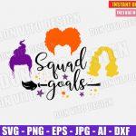 Hocus Pocus SquadGoals (SVG dxf png) Halloween Sanderson Sisters Hair Broom Stars Squad Goals Cut Files Cricut Vector Clipart T-Shirt Design Girl