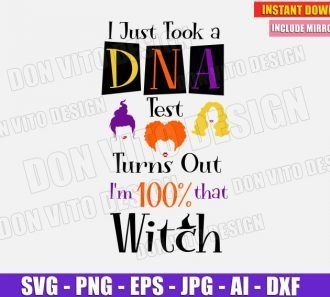 I Just Took a DNA Test Turns Out I'm 100% That Witch (SVG dxf png)