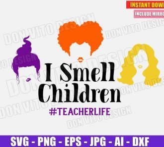 I Smell Children - Teacher Life (SVG dxf png) cut files image vector clipart - DonVitoDesign Store