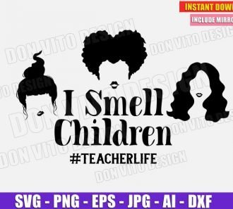 I Smell Children Teacher Life - Halloween (SVG dxf png) cut files image vector clipart - DonVitoDesign Store