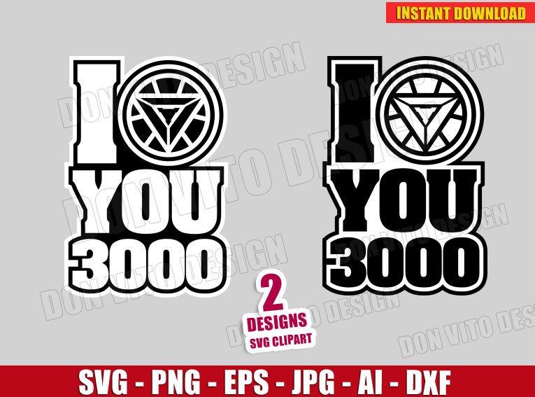 I Love You 3000 Iron Man Logo Avengers Svg Dxf Png Tony Stark Cut