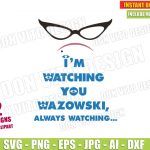 I'm Watching you Wazowski, always - Monsters Inc (SVG dxf png) Disney Movie Roz Cut File Silhouette Cricut Vector Clipart T-Shirt Design Kids