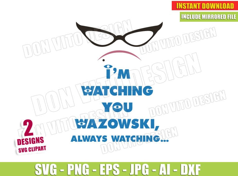 I'm Watching you Wazowski always - Monsters Inc SVG PNG cut files image vector clipart - DonVitoDesign Store