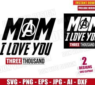 Mom I Love You Three Thousand (SVG PNG) cut files image vector clipart - DonVitoDesign Store