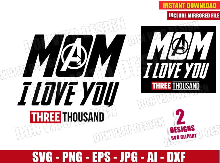 Download Mom I love you Three Thousand - Iron Man (SVG dxf png ...