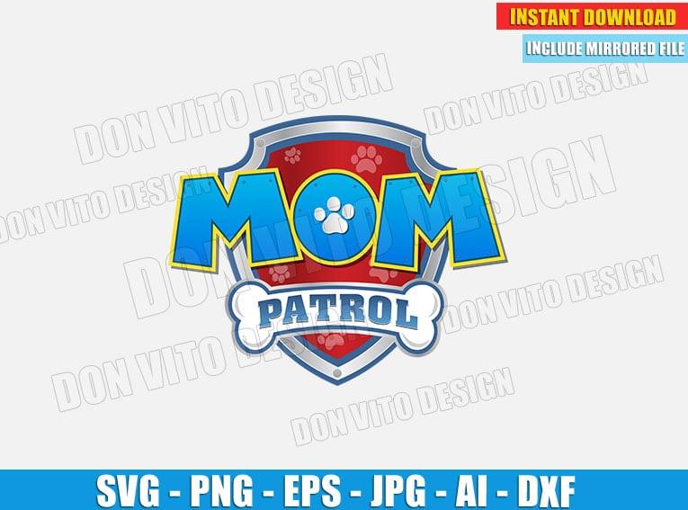 Mom Paw Patrol Logo Svg Dxf Png Chase Emblem Cut Files Vector Clip