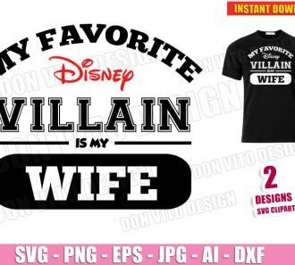 My Favorite Disney Villain is my WIFE (SVG dxf png) cut files image vector clipart - DonVitoDesign Store