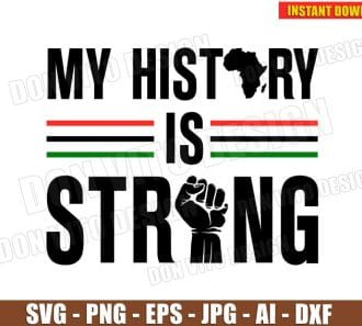 My History is Strong - Black History Month (SVG dxf png) cut files image vector clipart - DonVitoDesign Store