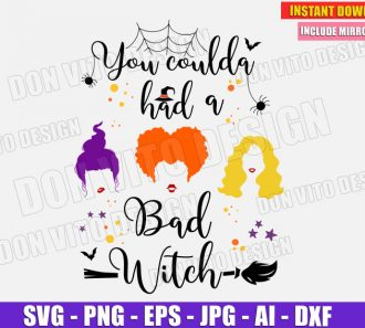 Sanderson Sisters You Coulda Had a Bad Witch (SVG dxf png) Cut Files Image Vector Clipart - Don Vito Design Store