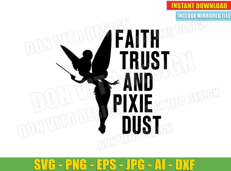 Tinkerbell Faith Trust and Fairy Pixie Dust (SVG PNG) cut files image vector clipart - DonVitoDesign Store