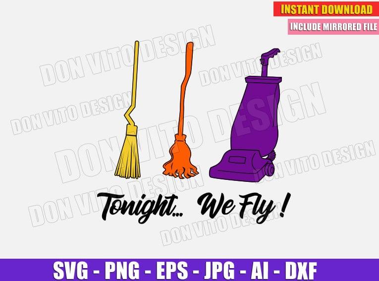 Tonight We Fly Sanderson Sisters Svg Dxf Png Broom Vacuum Cut Files