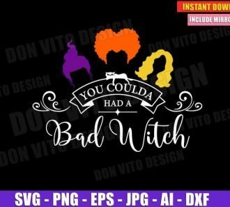 You Coulda Had a Bad Witch - Hocus Pocus (SVG dxf png) cut files image vector clipart - DonVitoDesign Store
