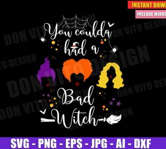 You Coulda Had a Bad Witch - Hocus Pocus (SVG dxf png)