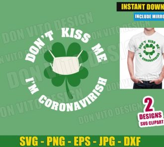Don't Kiss me I'm Coronavirish COVID-19 (SVG dxf PNG) Cut Files Image Vector Clipart - Don Vito Design Store