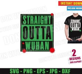 Straight Outta Wuhan Coronavirus (SVG dxf PNG) Cut Files Image Vector Clipart - Don Vito Design Store
