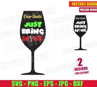 Dear Santa Just Bring Wine (SVG dxf png) Merry Christmas Holiday Quote Drink Alcohol Vector Clipart Cut File