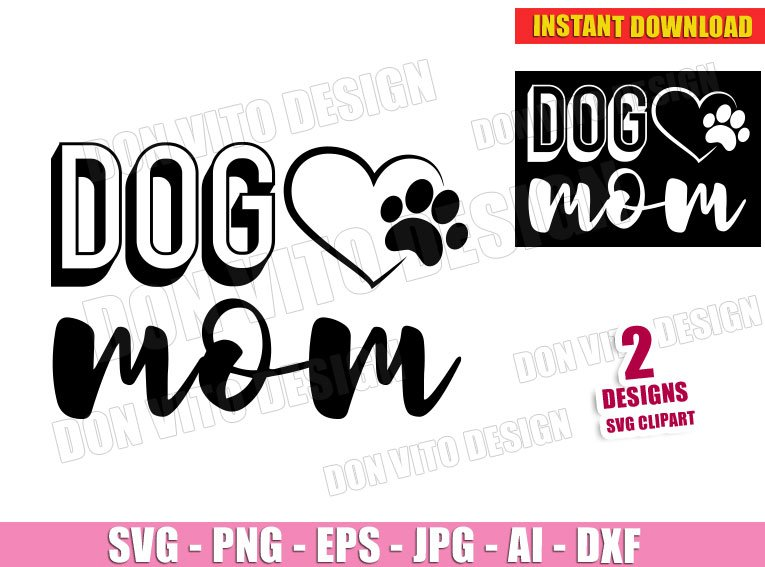 Dog Mom - Pet Lover Paw with Heart (SVG dxf png) Cut Files Image Vector Clipart - Don Vito Design Store