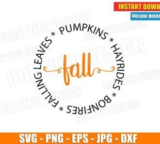 Fall Pumpkins Hayrides Bonfires Falling Leaves (SVG dxf png) Holiday Quote Vector Clipart Cut File