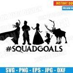 Frozen Squadgoals Disney Movie (SVG dxf png) Elsa Anna Olaf Kristoff Seven Cut File Cricut Silhouette Vector Clipart T-Shirt Design Kids DIY