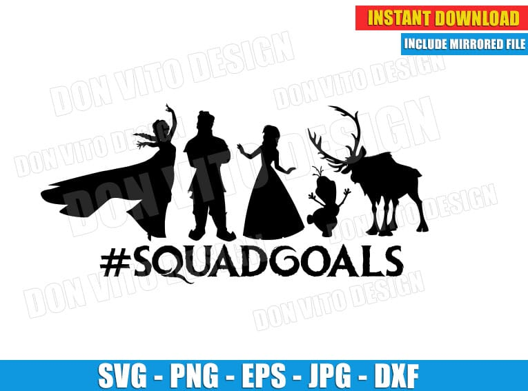 Frozen Squadgoals Disney Movie (SVG dxf png) Cut Files Image Vector Clipart - Don Vito Design Store