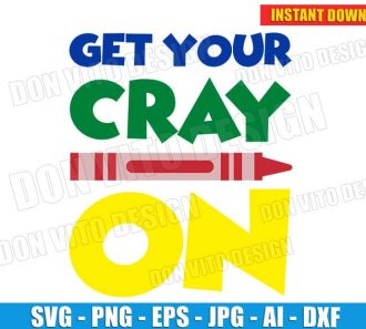 Get Your Cray On - Kids Clipart (SVG dxf png) Cut Files Image Vector Clipart - Don Vito Design Store