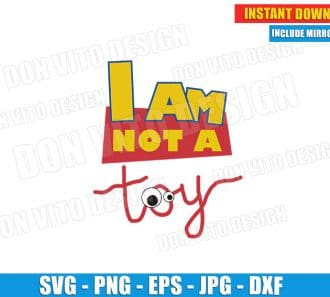 Toy Story SVG Cut File I am not a Toy - Disney PNG Clipart Design Cricut Silhouette - DonVitoDesign Store Free Download