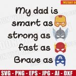 My Dad is Smart as Iron man Strong Thor Fast Flash Brave Captain America (SVG png) Father Day SuperHero Cut File Cricut Vector Clipart Design