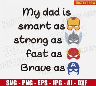 My Dad is Smart as Iron Man Strong as Thor - Avengers SVG Cut Files Image Vector Clipart - Don Vito Design Store