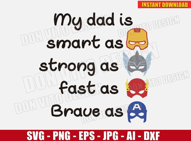 Free Fathers day family father figure , father's day elements, i love you dad illustration png clipart. My Dad Is Smart As Iron Man Strong Thor Fast Flash Svg Png Father Day SVG, PNG, EPS, DXF File