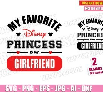 My Favorite Disney Princess is my GIRLFRIEND (SVG dxf png) Cut Files Image Vector Clipart - Don Vito Design Store