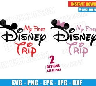 My First Disney Trip - Mickey Minnie Mouse Head (SVG dxf png) Baby 1st Travel Ears Bow Cut Files Vector Clipart Cricut