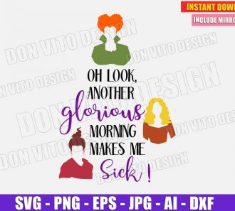 Oh Look Another Glorious Morning Makes Me Sick (SVG dxf png) Cut Files Image Vector Clipart - Don Vito Design Store
