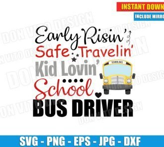 Early Risin' Safe Traveling Kid Loving School Bus Driver (SVG dxf png) Cut Files Image Vector Clipart - Don Vito Design Store