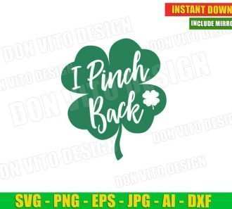 I Pinch Back St Patrick's Day Clover (SVG dxf png) Cut Files Image Vector Clipart - Don Vito Design Store