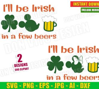 Disney St Patrick's Day I'll be Irish in a few beers (SVG dxf png) Cut Files Image Vector Clipart - Don Vito Design Store