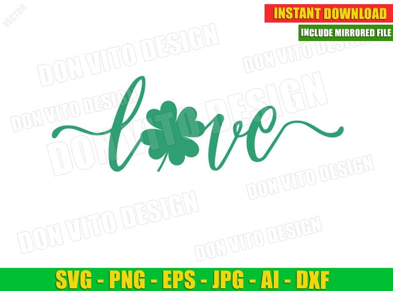 Love Shamrock St Patrick's Day Clover (SVG dxf png) Irish Lucky Silhouette Cricut Cut File Vector Clipart T-Shirt Design Boy Girl