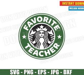 Favorite Teacher Starbucks Coffee Logo (SVG dxf png) Teaching School Cup Label Vector Clipart Cut Files