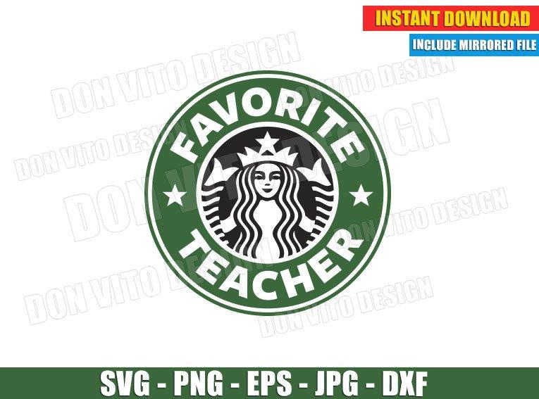 Favorite Teacher Starbucks Coffee Logo Svg Teaching School Cut File