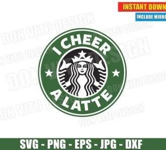 I Cheer a Latte Starbucks Logo (SVG dxf png) Cut Files Image Vector Clipart - Don Vito Design Store