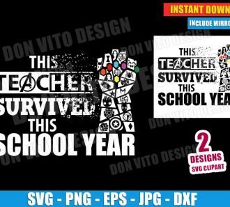 This Teacher Survived this School Year - Avengers (SVG dxf png) Marvel Movie Thanos Gauntlet Snap Cut File Vector Clipart Cricut