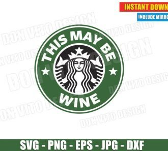 This may be WINE Starbucks Coffee Logo (SVG dxf png) Digital Cup Label Mug Cut Files Vector Clipart