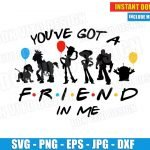 Toy Story You've got a friend in me (SVG dxf png) Disney Movie Woody Buzz Lightyear Balloon Friends Logo Cut File Vector Clipart T-Shirt Design Kids