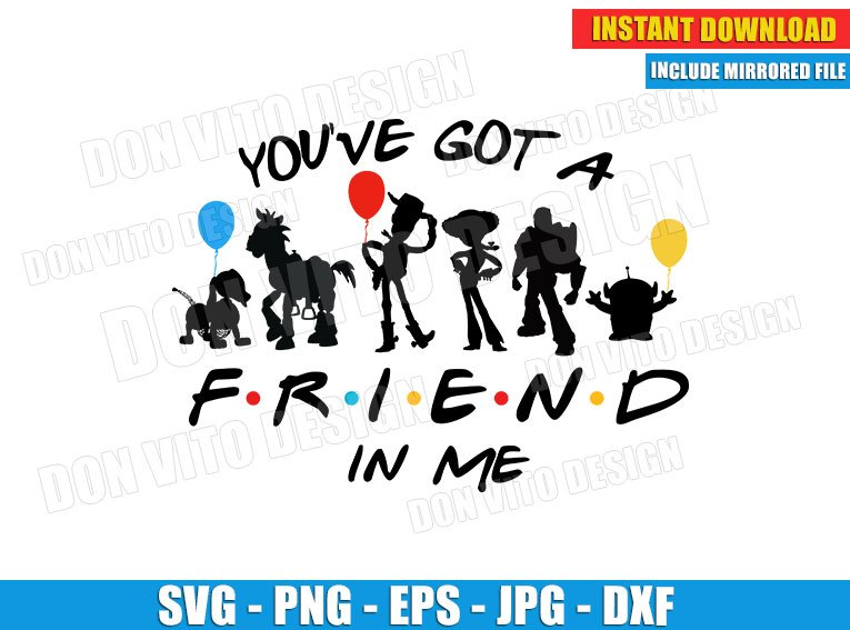 Toy Story You've got a friend in me (SVG dxf png) Cut Files Image Vector Clipart - Don Vito Design Store