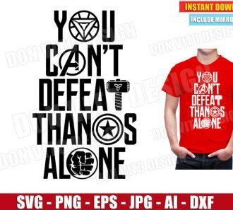 You Can't Defeat Thanos Alone - Marvel Avengers (SVG dxf png) Cut Files Image Vector Clipart - Don Vito Design Store