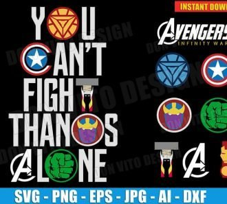 You Can't Fight Thanos Alone - Avengers (SVG dxf png) Cut Files Image Vector Clipart - Don Vito Design Store
