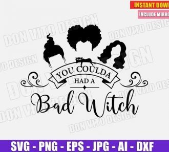 You Coulda had a Bad Witch Hocus Pocus Sanderson Sisters SVG Cut Files Image Vector Clipart - Don Vito Design Store