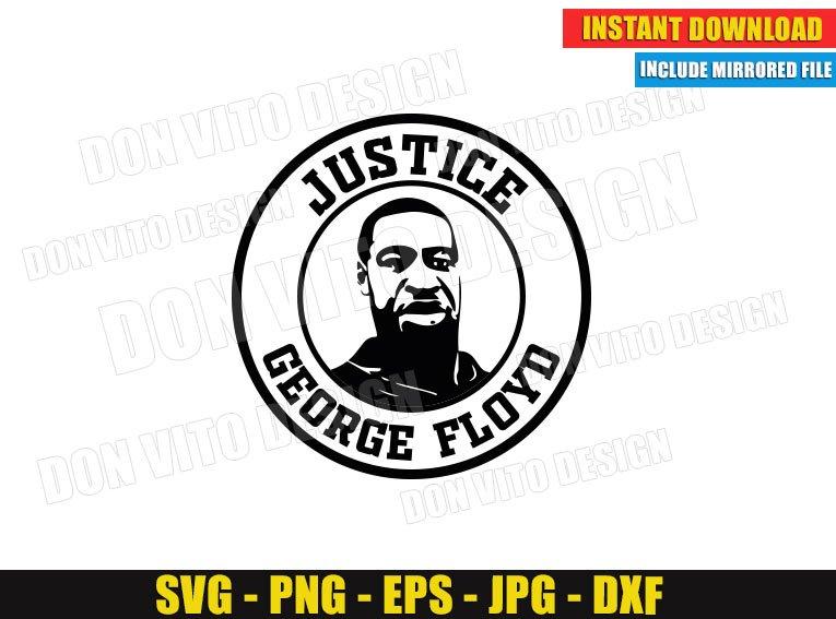 Justice George Floyd Logo (SVG dxf png) Black Live Matters Cut Files Vector Clipart Silhouette Cricut T-Shirt Design