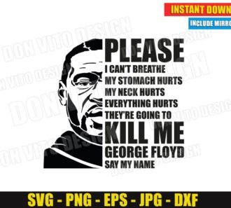 Please I Can't Breathe (SVG dxf png) George Floyd Face Cut Files Black Live Matters Vector Clipart Silhouette Cricut T-Shirt Design